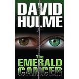 The Emerald Cancer ~ David  Hulme