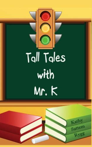 Book: Tall Tales with Mr. K by Kathy Sattem Rygg