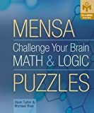 img - for Mensa Challenge Your Brain Math & Logic Puzzles (Paperback)--by Dave Tuller [2005 Edition] book / textbook / text book
