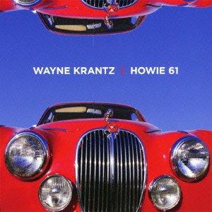 Wayne Krantz - Howie61 +1 [Japan CD] PCD-93532