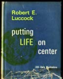 img - for Putting life on center;: Brief meditations for the prompting of daily personal devotion book / textbook / text book