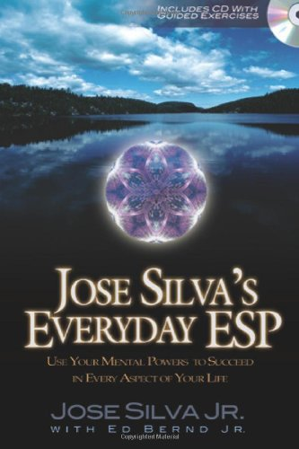 Jose Silva'S Everyday Esp: Use Your Mental Powers To Succeed In Every Aspect Of Your Life [With Audio Cd]