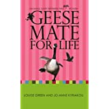GEESE MATE FOR LIFE: An Email Diary between Two Real Women ~ Louise Green