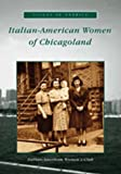 img - for Italian-American Women of Chicagoland (IL) (Voices of America) book / textbook / text book