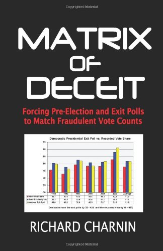 Matrix of Deceit: Forcing Pre-Election and Exit Polls to Match Fraudulent Vote Counts