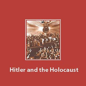 Hitler and the Holocaust [Modern Library Chronicles] Audiobook