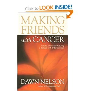 Making Friends with Cancer (P) Dawn Nelson