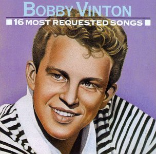 Bobby Vinton - Bobby Vinton - 16 Most Requested Songs - Zortam Music