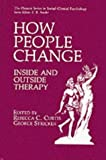 img - for How People Change: Inside and Outside Therapy (The Springer Series in Social Clinical Psychology) book / textbook / text book