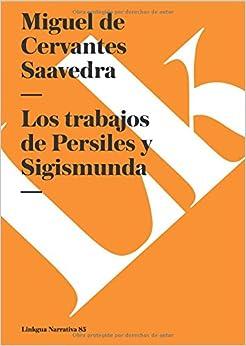 Los trabajos de Persiles y Sigismunda (Narrativa) (Spanish