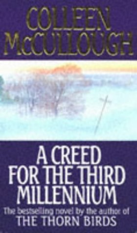 A Creed for the Third Millennium, COLLEEN MCCULLOUGH