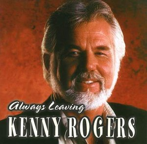 KENNY ROGERS - Always Leaving - Zortam Music