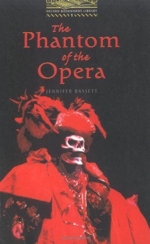 The Oxford Bookworms Library Level 1: Stage 1: 400 Word Vocabulary The Phantom of the Opera, Bassett, Jennifer; Hedge, Tricia