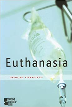 a glance at the opposing viewpoints of euthanasia Speech final exam review study play  examine opposing viewpoints to get a more well-rounded perspective on your topic  you should glance at your notes what.