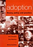 John Triseliotis Adoption: Theory, Policy and Practice