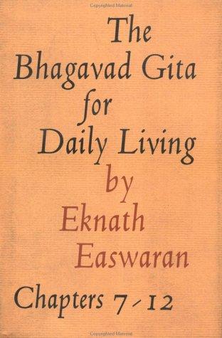 The Bhagavad Gita for Daily Living, Volume 2: Chapters 7-12, by Eknath Easwaran