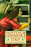 Painting and Experience in Fifteenth-Century Italy: A Primer in the Social History of Pictorial Style (Oxford Paperbacks) (019282144X) by Baxandall, Michael