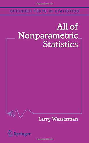 All of Nonparametric Statistics: A Concise Course in Nonparametric Statistical Inference (Springer Texts in Statistics)