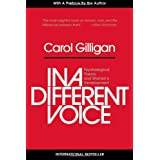 In a Different Voice: Psychological Theory and Women's Development ~ Carol Gilligan