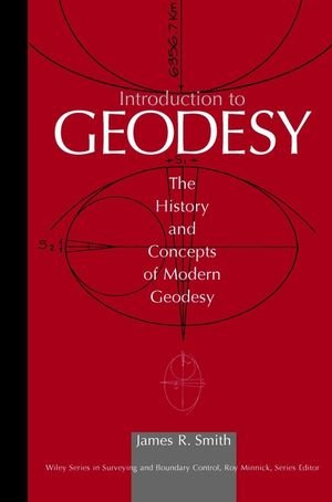 Introduction to Geodesy: The History and Concepts of...