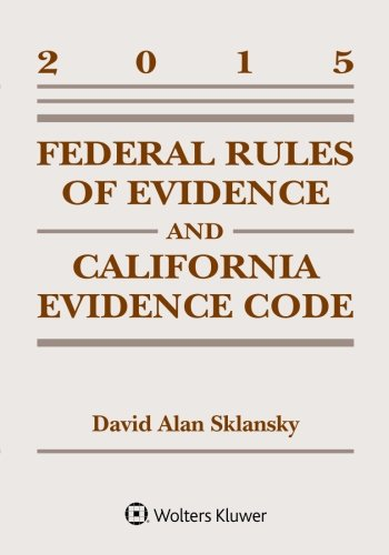 Federal Rules Evidence and California Evidence Code Case Supplement
