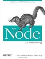 Node: Up and Running: Scalable Server-Side Code with javascript ebook download