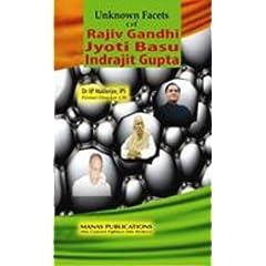 Unknown Facets of Rajiv Gandhi-Jyoti Basu-Indrajit Gupta