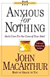 img - for Anxious for Nothing: God's Cure for the Cares of Your Soul [ANXIOUS FOR NOTHING 2/E] book / textbook / text book