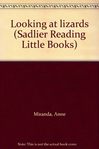 Looking at lizards (Sadlier Reading Little Books)