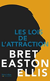 Les lois de l'attraction par  Bret Easton Ellis
