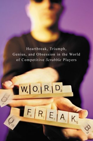 Word Freak: Heartbreak, Triumph, Genius, and Obsession in the World of Competitive Scrabble Players, Fatsis,Stefan