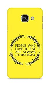 AMEZ people who love to eat are always the best people Back Cover For Samsung Galaxy A3 (2016 EDITION)