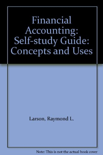 Financial Accounting: Self-study Guide: Concepts and Uses