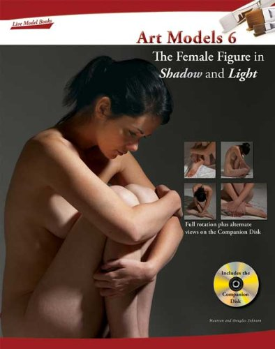 # Art Models 6: The Female Figure in Shadow and Light (Art Models series)