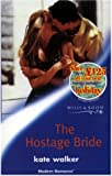 The Hostage Bride (Modern Romance) (0263825337) by Walker, Kate