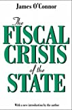 The Fiscal Crisis of the State (0765808609) by O'Connor, James
