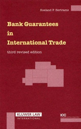 Bank Guarantees in International Trade, Third Revised Edition