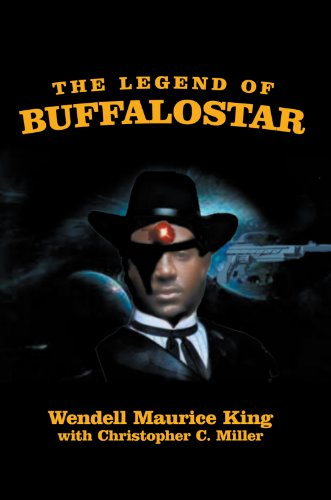 Book: The Legend of Buffalostar - The Man with Three Faces by Wendell Maurice King