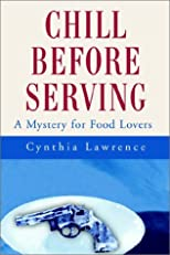 Chill Before Serving: A Mystery for Food Lovers