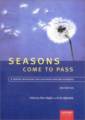 Seasons Come to Pass: A Poetry Anthology for Southern African Students, Second Edition, by Helen Moffett, Es'kia Mphahlele