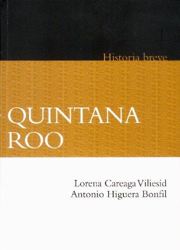 Quintana Roo. Historia breve (Historias Breves) (Spanish Edition)