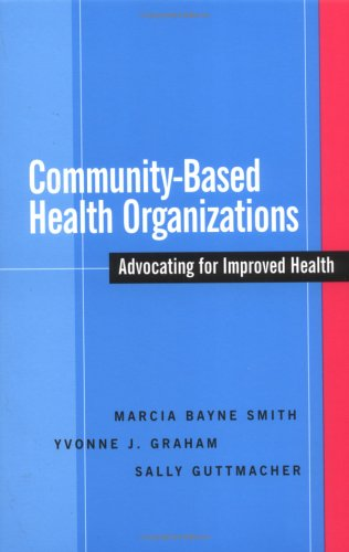Community-Based Health Organizations: Advocating for...