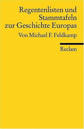 Regentenlisten und Stammtafeln zur Geschichte Europas vom Mittelalter bis zur Gegenwart