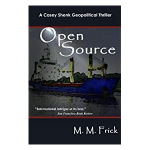 Open Source (A Casey Shenk Geopolitical Thriller Book 1)