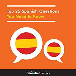 Top 25 Spanish Questions You Need to Know Audiobook