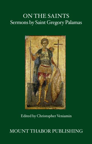 On the Saints: Sermons by Saint Gregory Palamas, ST. GREGORY PALAMAS