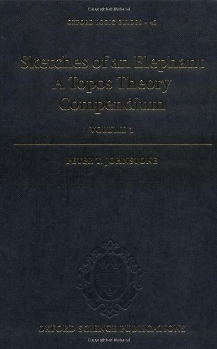Sketches of an Elephant: A Topos Theory Compendium: 2 Volume Set (Oxford Logic Guides)
