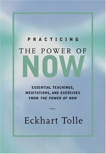 Eckart Tolle - Practicing the Power of Now