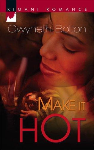 Image of Make It Hot (Kimani Romance)