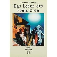 Ich singe mein Lied für Donner, Wind und Wolken. Das Leben des Fools Crow